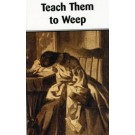 Teach Them To Weep