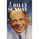 Billy Sunday - Home Run to Heaven (Biography)