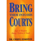Bring Them Into His Courts