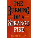 Burning of a Strange Fire, The