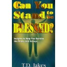 Can You Stand to be Blessed