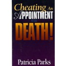 Cheating an Appointment with Death