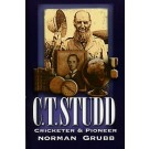 C.T. Studd - Cricketer & Pioneer