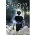 Foundations of the Supernatural Lifestyle