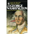 George Washington - Man Of Prayer And Courage (Bio