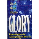 Glory Experiencing the Atmosphere of Heaven