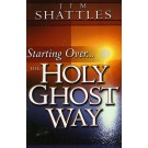 Starting Over the Holy Ghost Way