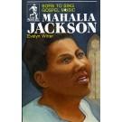 Mahalia Jackson-Born to sing Gospel music