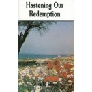 Hastening Our Redemption
