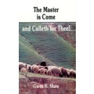 The Master is Come and Calleth for Thee