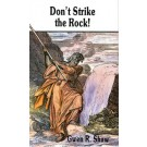 Don't Strike the Rock!