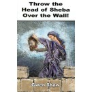Throw the Head of Sheba Over the Wall!