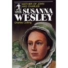 Susanna Wesley - Mother of John & Charles (Biograp