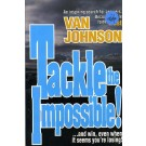 Tackle the Impossible