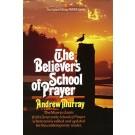 The Believer's School of Prayer