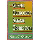 Gospel Overcomes Satanic Oppression, The