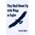 They Shall Mount Up With Wings as Eagles (PDF)