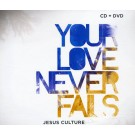 Your Love Never Fails (CD-DVD)